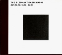 The Elephant Kashimashi / Singles 1998-2001