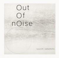 Ryuichi Sakamoto / Out Of Noise