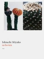 Ishiuchi Miyako / sa•bo•ten
