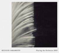 Ryuichi Sakamoto / Playing The Orchestra 2013